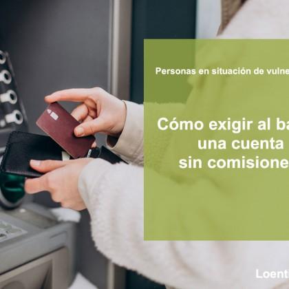 El derecho a tener una cuenta bancaria básica sin comisiones